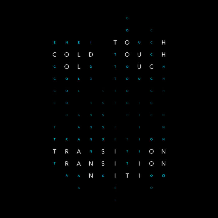 Cold Touch / Transition