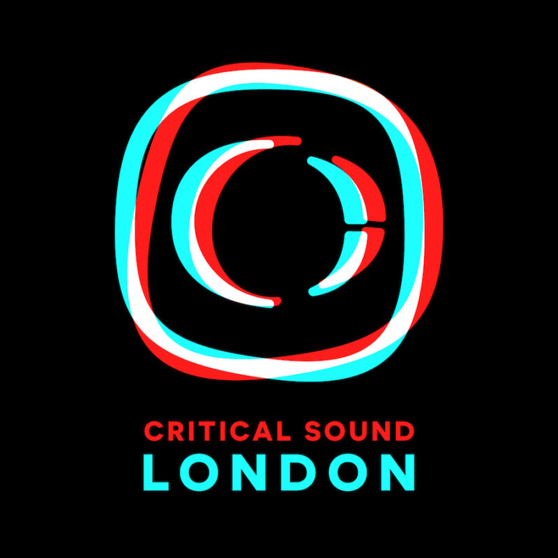 Critical Sound – London (SOLD OUT)